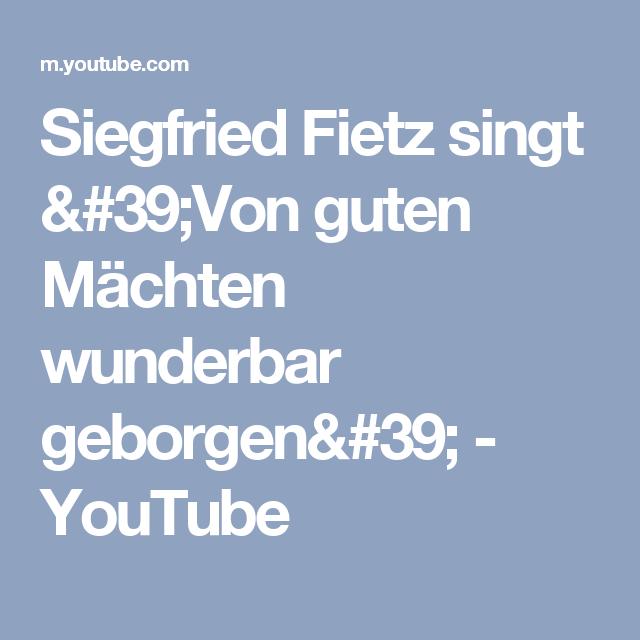 Siegfried Fietz Singt 39 Von Guten Machten Wunderbar Geborgen 39 Youtube Singen