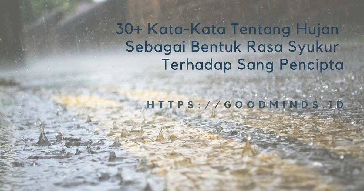 Gambar Dan Kata Musim Hujan Di 2020 Kata Kata Mutiara Bersyukur