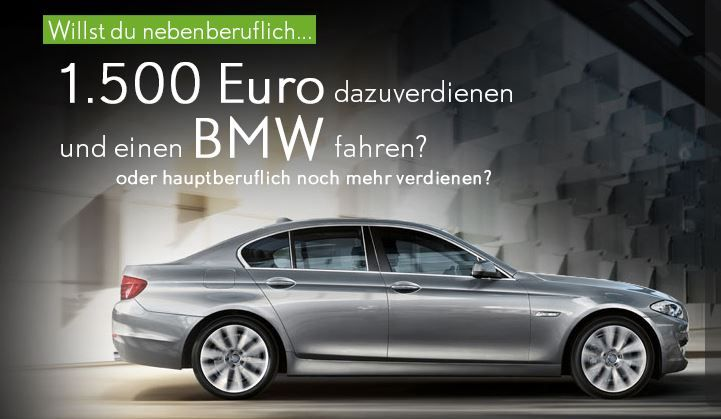 1500 Euro nebenbei verdienen und BMW fahren?