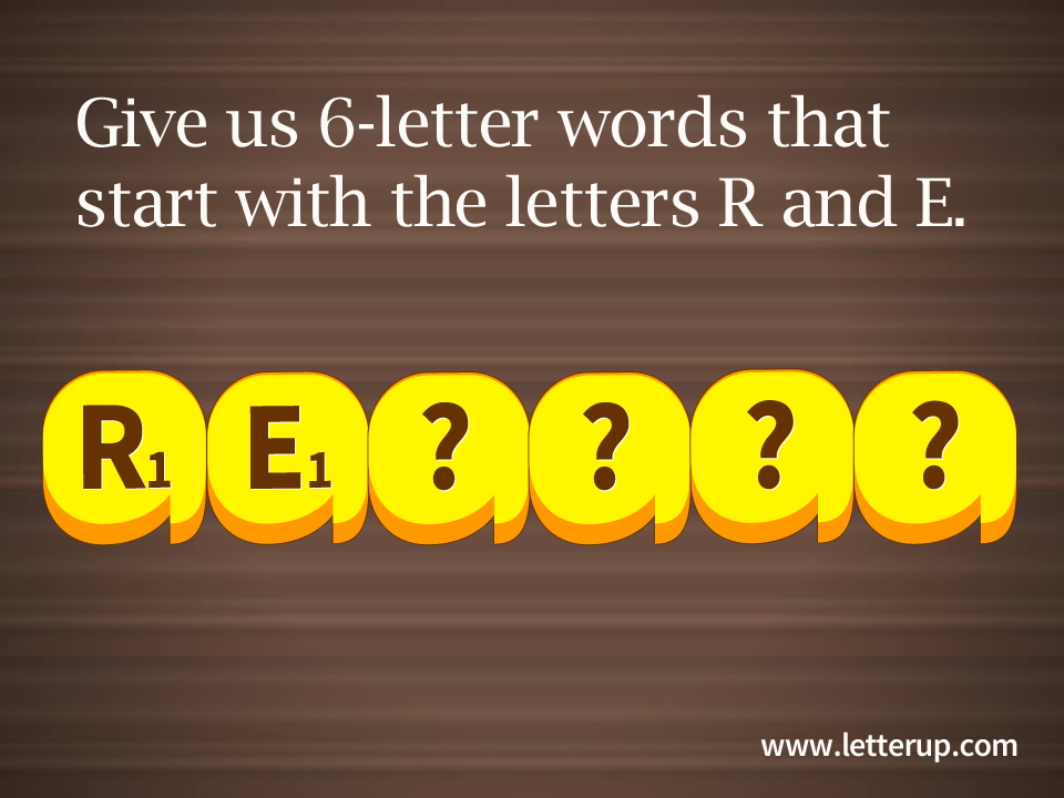 6 letter words that start with the letters r and e