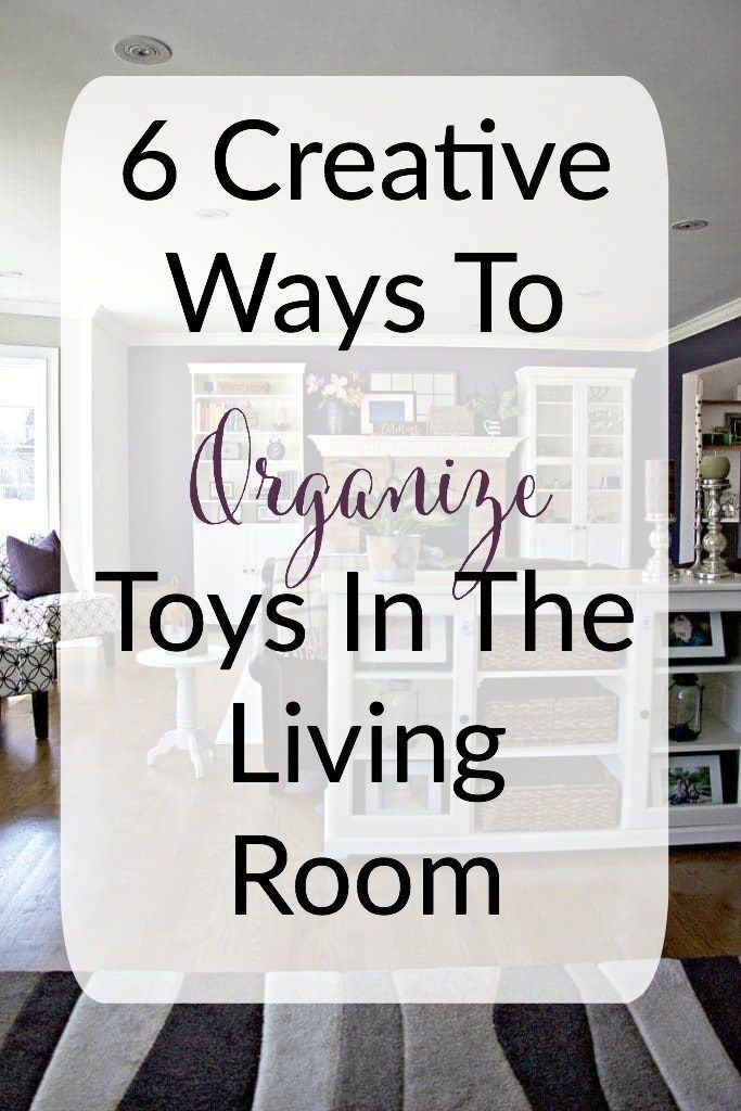 6 Creative Ways To Organize Toys In The Living Room images
