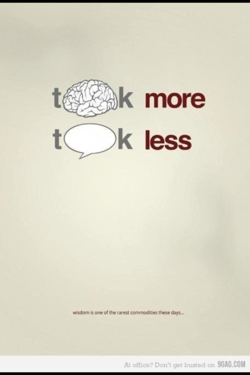 think more, talk less