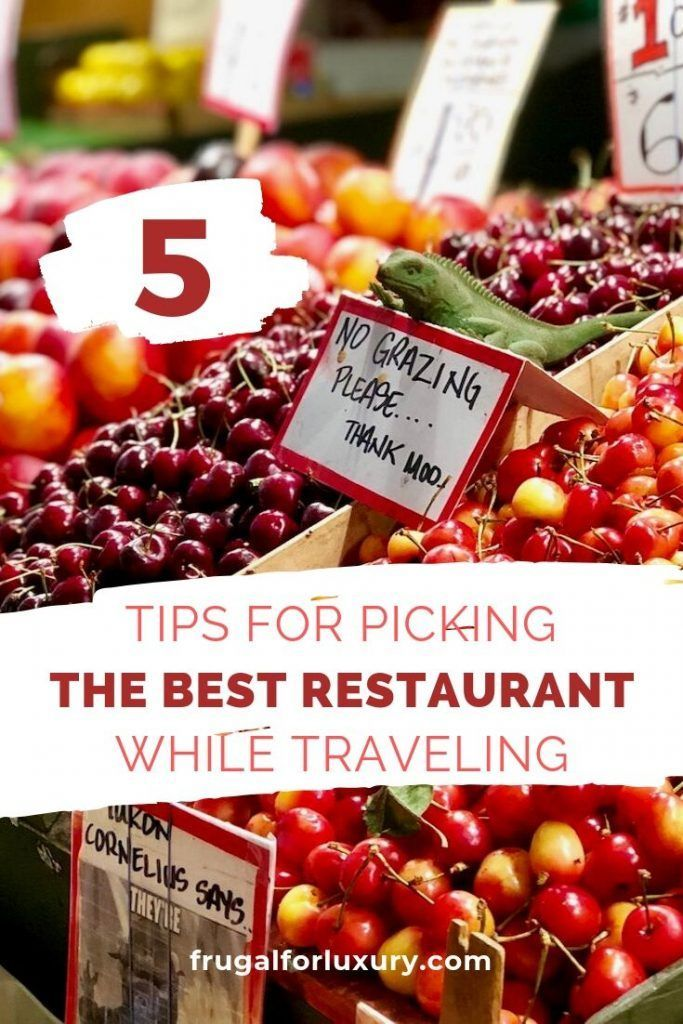 Photo of 5 Tips For Picking The Right Restaurant While Traveling – Frugal For Luxury