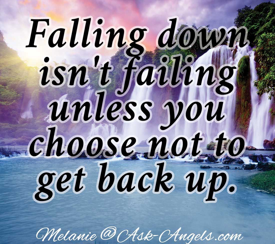 Falling Down Isnt Failing Unless You Choose Not To Get Back Up