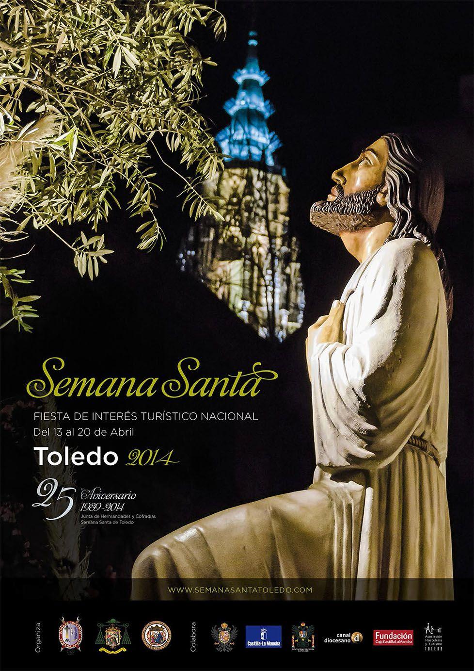 Cartel Semana Santa Toledo 2014 Programación Aquí Http Www Leyendasdetoledo Com Index Php Articulos Ferias Y Fiestas 5740 Semana Semana Santa Toledo Santos
