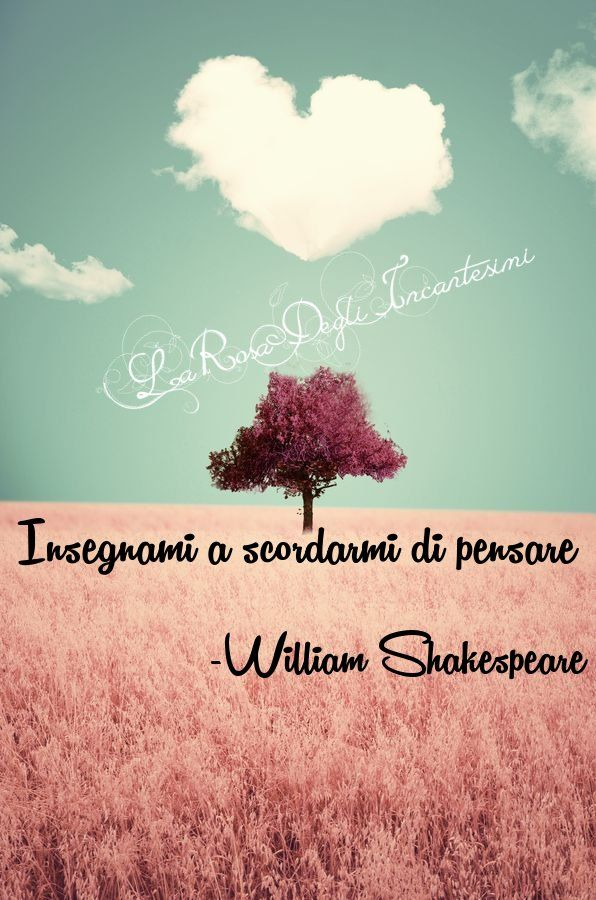Frasi Quote Pinterest Quotes Words E Shakespeare