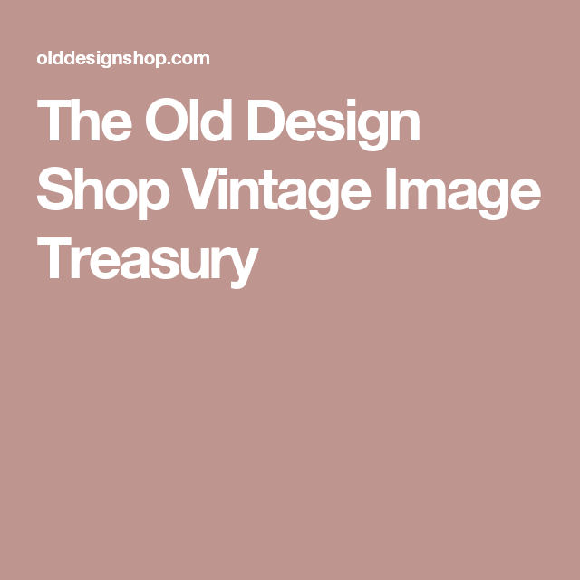 The Old Design Shop Vintage Image Treasury