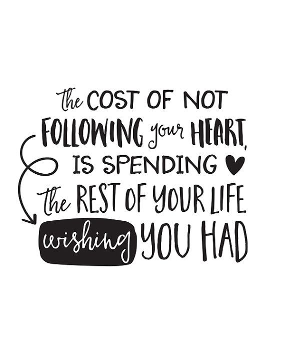 Motivational Quote The Cost Of Not Following Your Heart Is