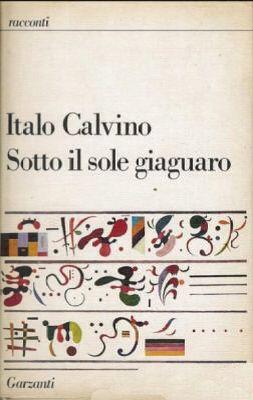 Italo Calvino - Sotto il sole giaguaro