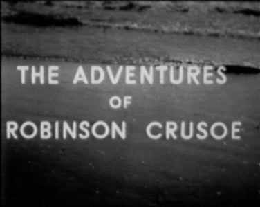 Robinson Crusoe - loved the theme music