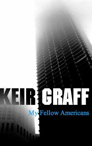 5/10 $2.99 add audible for $1.99, Amazon.com: My Fellow Americans eBook: Keir Graff: Kindle Store