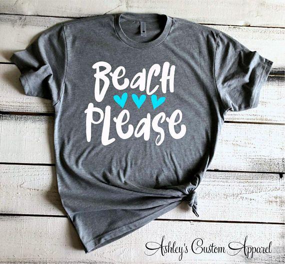 Beach Please Cute Beach Shirts Take Me To The Beach Beach