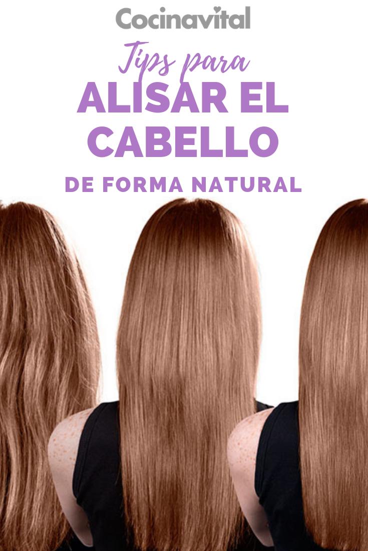 Cómo Alisar El Cabello De Forma Natural Y Permanente Recetas Alisado De Cabello Tratamientos Para Alisar El Cabello Alisar Cabello Naturalmente