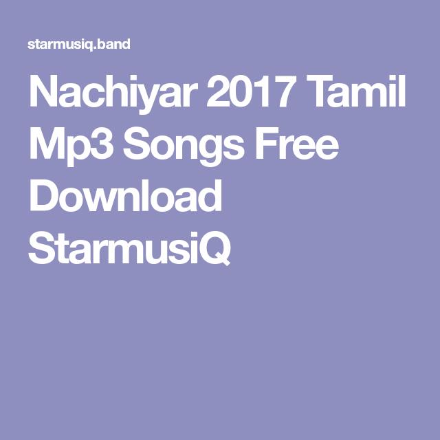 Nachiyar 2017 Tamil Mp3 Songs Free Download StarmusiQ