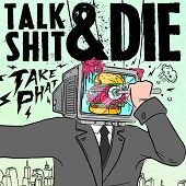 TALK SHIT AND DIE https://records1001.wordpress.com/
