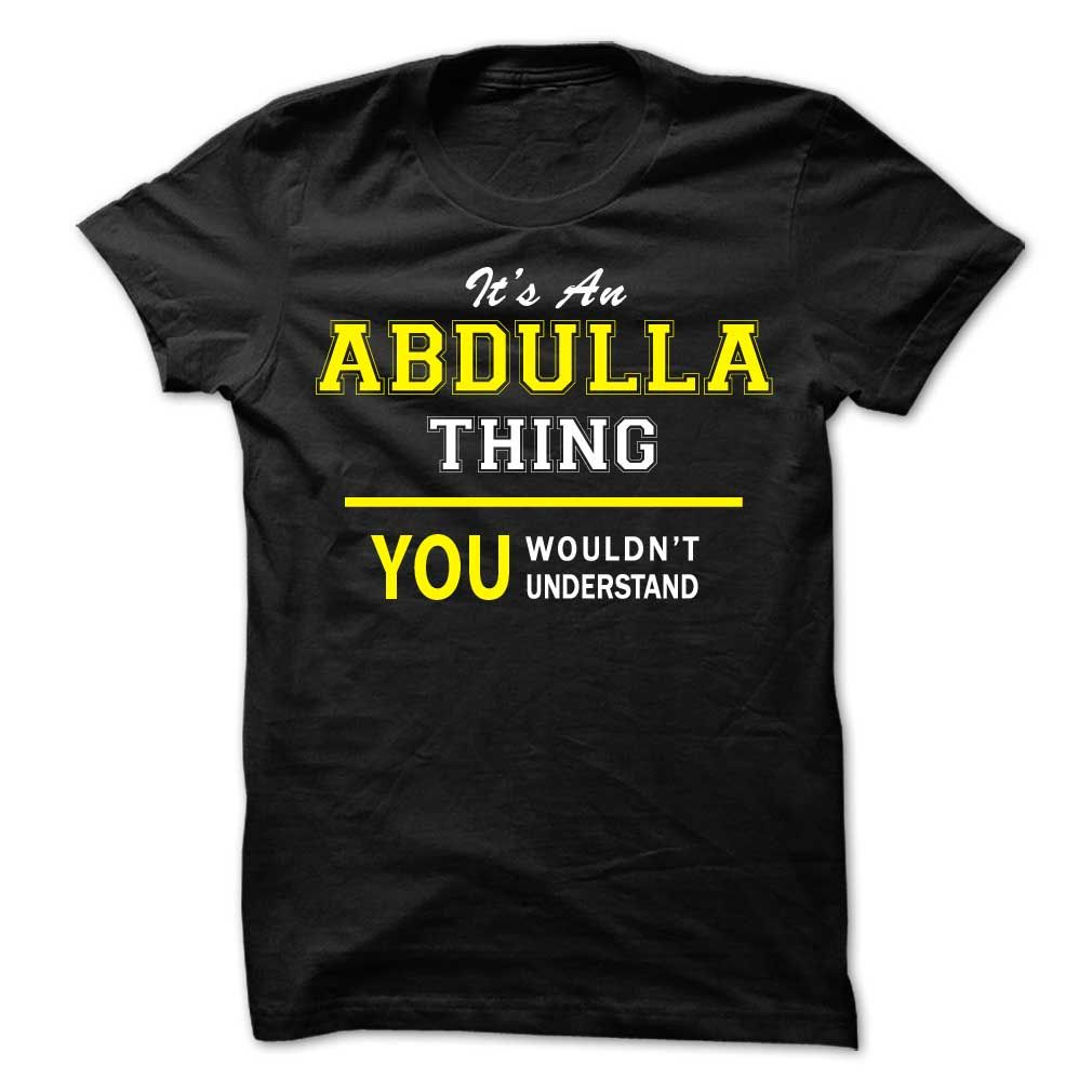[Best holiday t-shirt names] Its An ABDULLA thing you wouldnt understand Discount Codes Hoodies, Tee Shirts