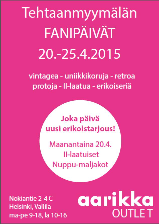 Fanipäivät 20.-25.4.2015 Aarikan outlet-myymälässä. Tervetuloa!