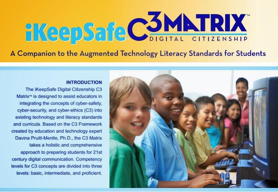 Favourite resource: iKeepSafe C3 MATRIX Digital Citizenship. Documento diseñado para ayudar a los educadores a integrar los conceptos de ciberseguridad (protección de personas y datos de las personas), ciberprotección (protección y privacidad de los sistemas informáticos) y ciberética (comportamiento digital apropiado y adecuado) tres habilidades en alfabetismo digital.
