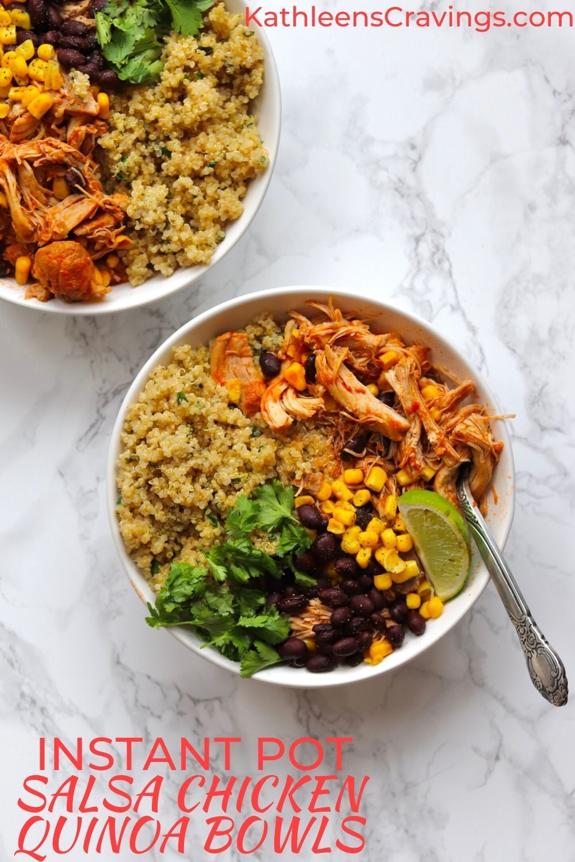 Instant Pot Salsa Chicken Quinoa Bowls Kathleen S Cravings Recipe In 2020 Salsa Chicken Easy Weeknight Meals Chicken Quinoa
