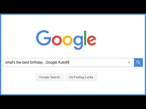 What's the Best Birthday...Google Autofill - YouTube