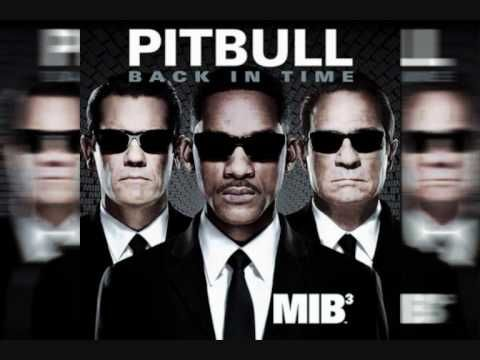 With No Big Willie Style Action Attached To Men In Black 3 It S Pitbull Who Has Stepped Into The Theme Song Slot For The Sequ Pitbulls Back In Time Best Songs