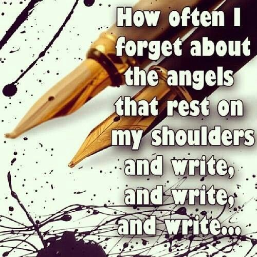 How often I forget about the Angels that write, and write, and write ...