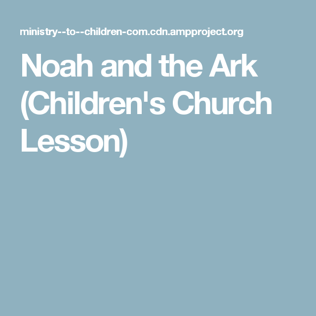 Noah and the Ark (Children's Church Lesson)