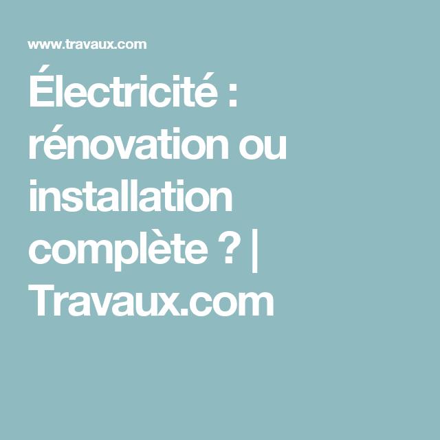 Électricité : rénovation ou installation complète ? | Travaux.com