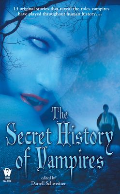 The Secret History Of Vampires by Darrell Schweitzer, Click to Start Reading eBook, Garlic cloves and wooden stakes are no match for centuries of the undead's mischief and seduction. He