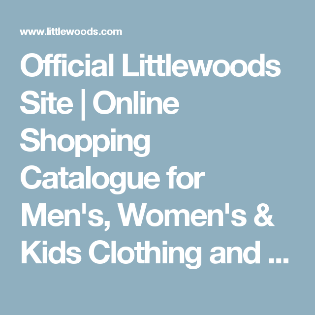 cb3c09b24fa9 Official Littlewoods Site