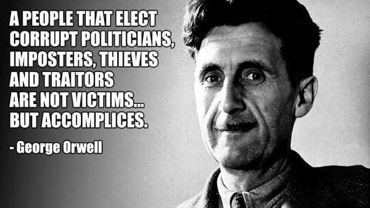 As true today as it was when Orwell said it .....