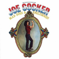 Joe Cocker: Mad Dogs and Englishmen.  Loved his voice, his sound ever since  The Letter --- feel like I've lost an old friend