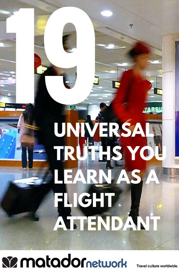 Want to know what it's like to be a flight attendant? Here are 19 truths that tell it like it is. Some good, some bad, but most of it is wisdom.