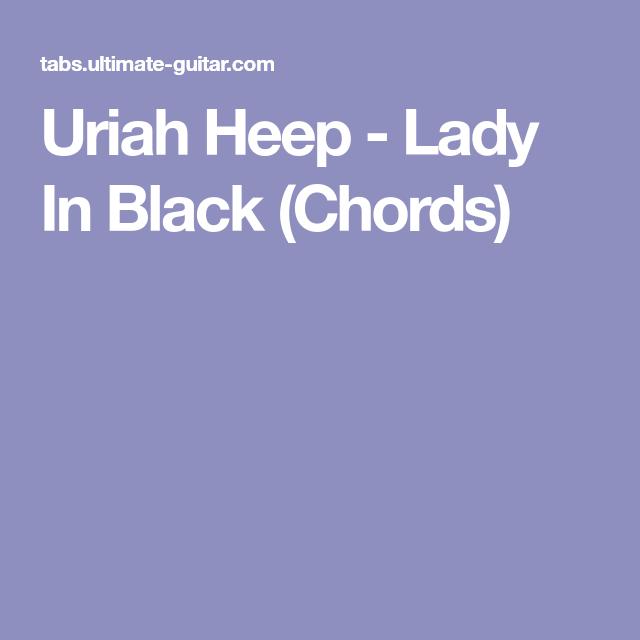 Uriah Heep Lady In Black Chords Music Pinterest Uriah