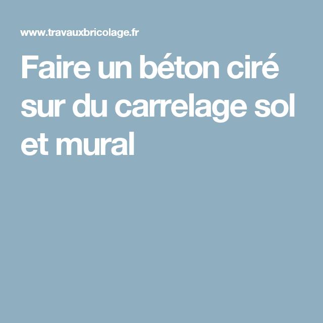 Faire Un Beton Cire Sur Du Carrelage Sol Et Mural Beton Cire