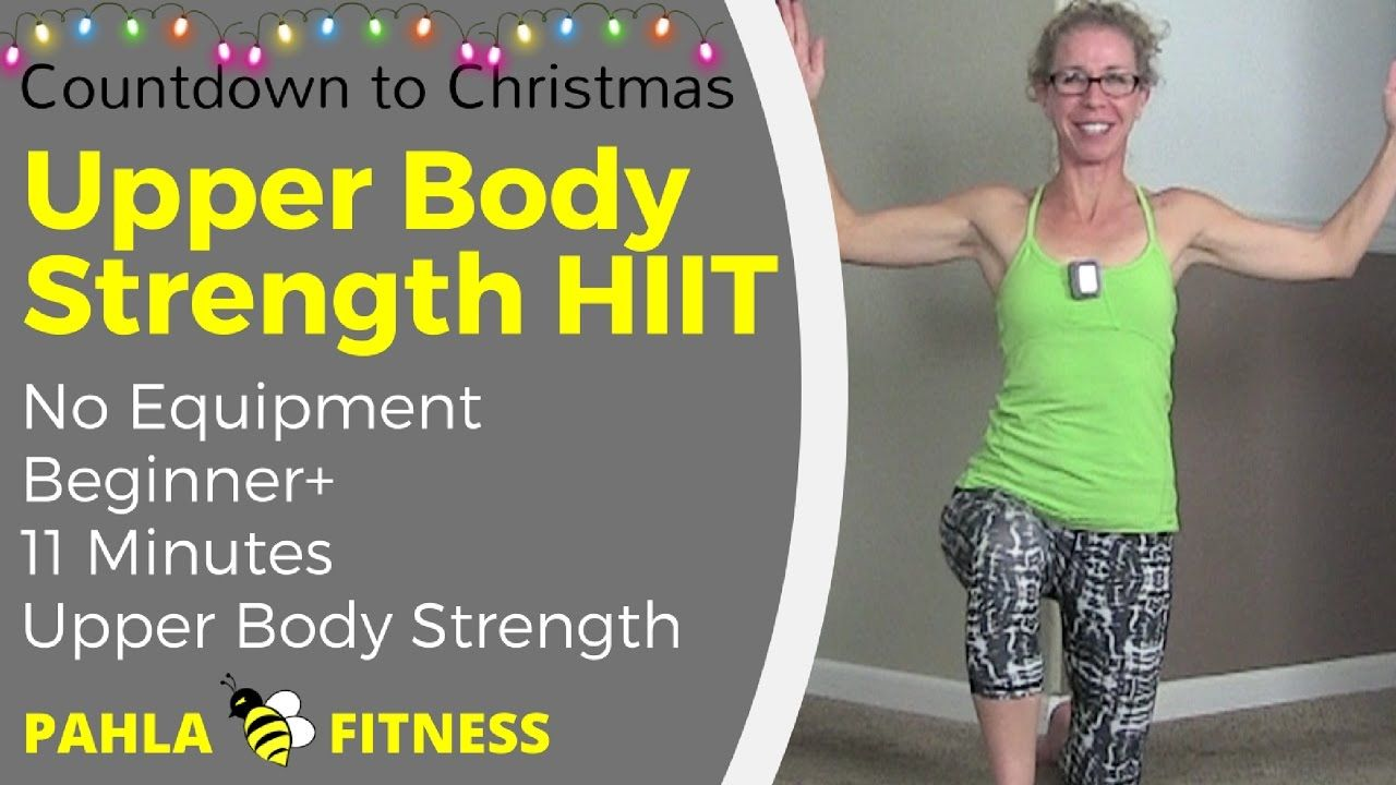 11 Minute Bodyweight Upper Body Hiit It S The Countdown To Christmas The Festiv Bodyweight Upper Body Workout Upper Body Hiit Workouts Quick Hiit Workout