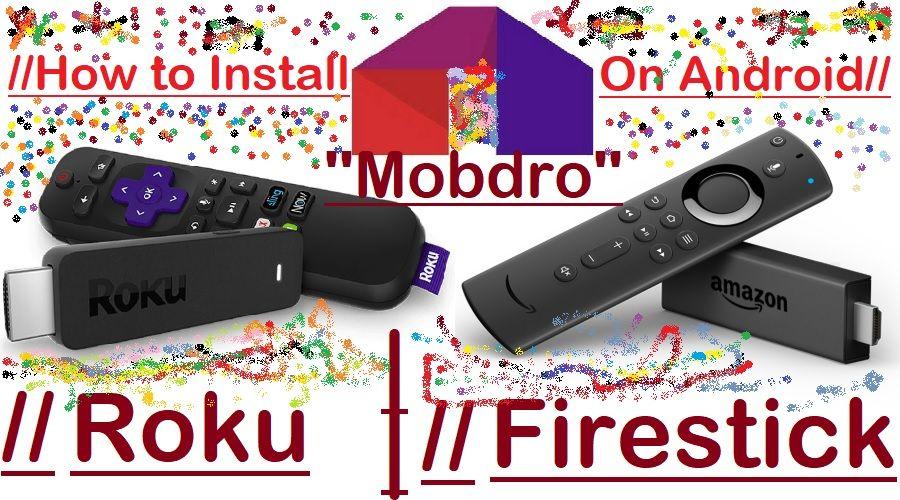 Mobro on roku roku amazon fire tv stick android tv box