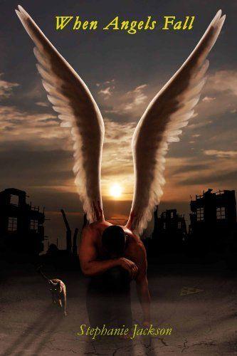When Angels Fall by Stephanie Jackson, http://www.amazon.com/dp/B008X7ARB4/ref=cm_sw_r_pi_dp_fM73rb0GBRJGC