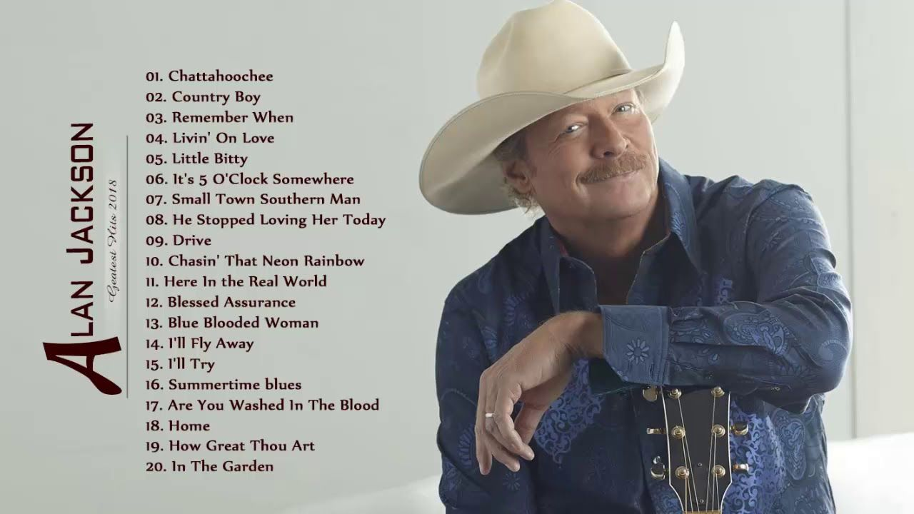 Alan Jackson Greatest Hits 2018 Best Old Country Songs Alan