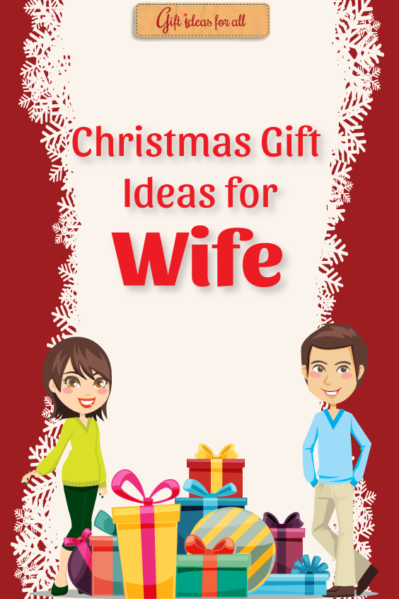 A Comprehensive List of the Best Christmas Gifts for Wife ...