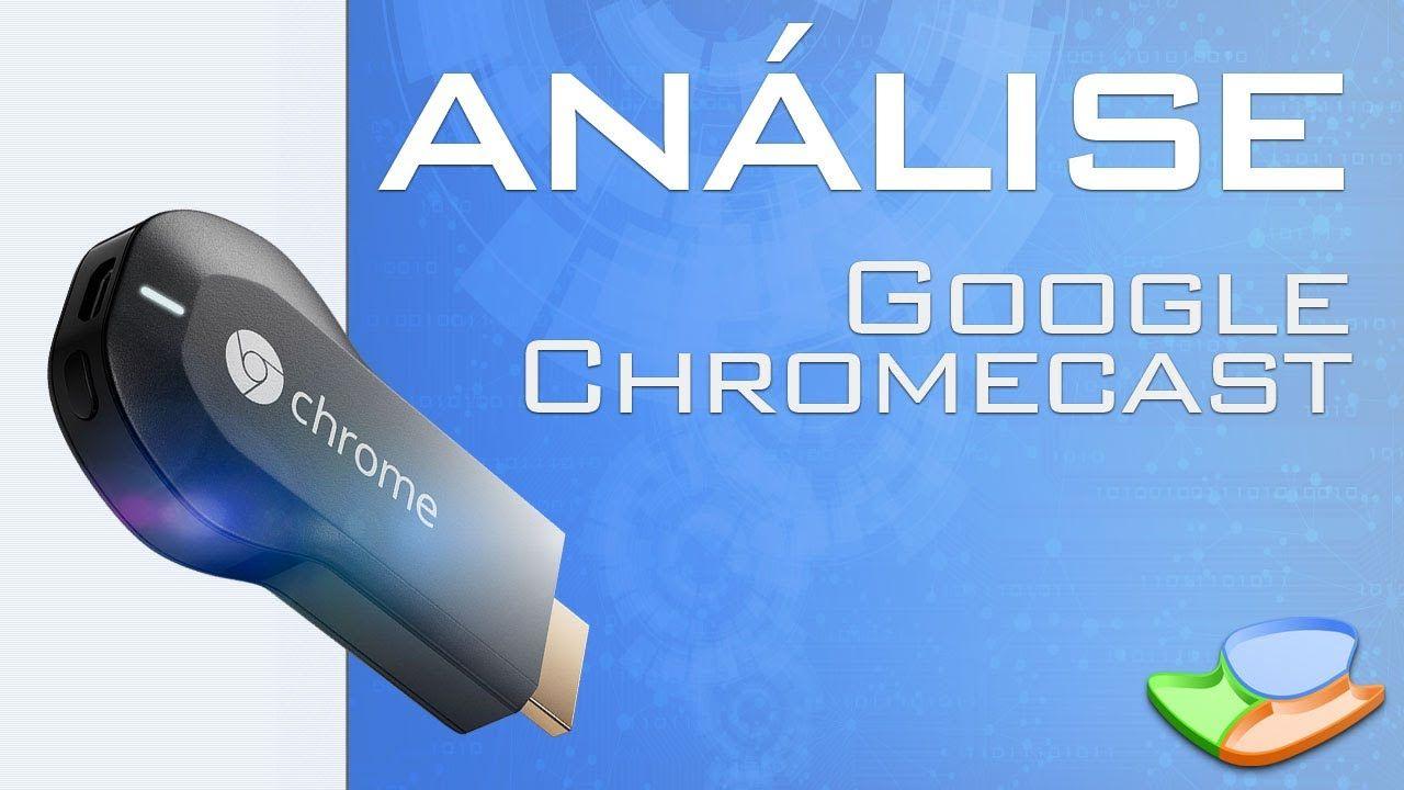 Dispositivo de transmissão Google Chromecast [Análise de Produto] - Tecm...