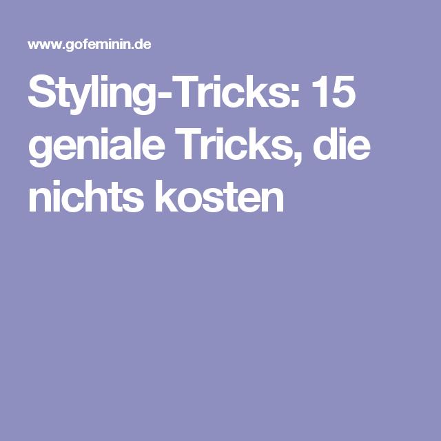 Styling Tricks: 15 geniale Tricks, die nichts kosten