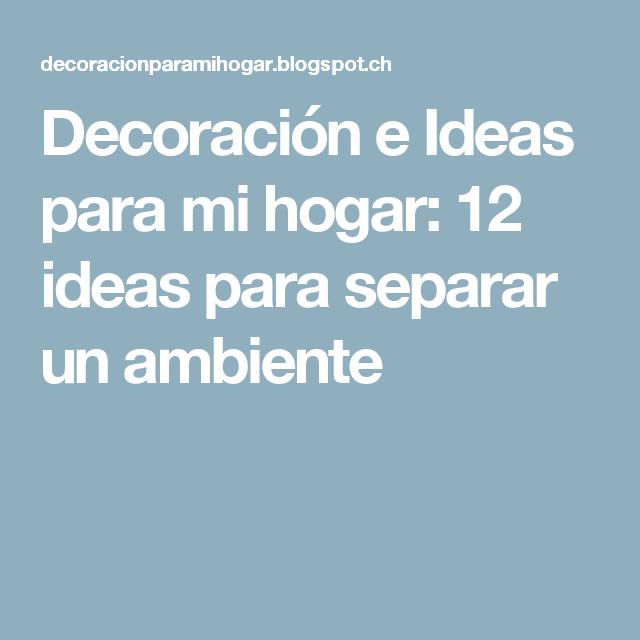 Decoración e Ideas para mi hogar: 12 ideas para separar un ambiente