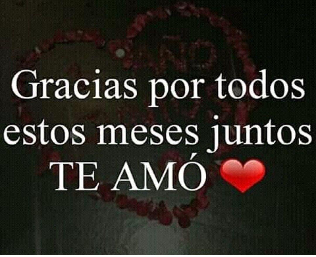 Muchisimas Gracias Te Amoooooo Mi Amor Meses De Novios Frases Refranes De Amor Frases Love