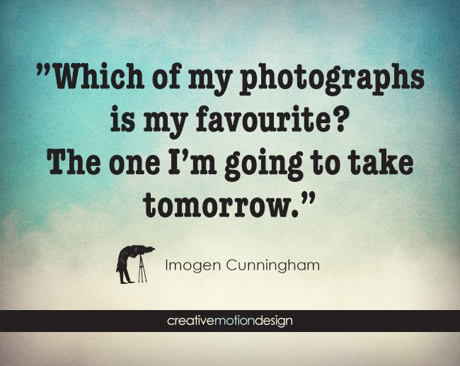 Which Of My Photographs Is My Favourite The One IM Going To Take