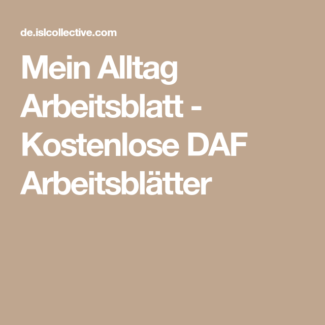 Mein Alltag Arbeitsblatt - Kostenlose DAF Arbeitsblätter ...