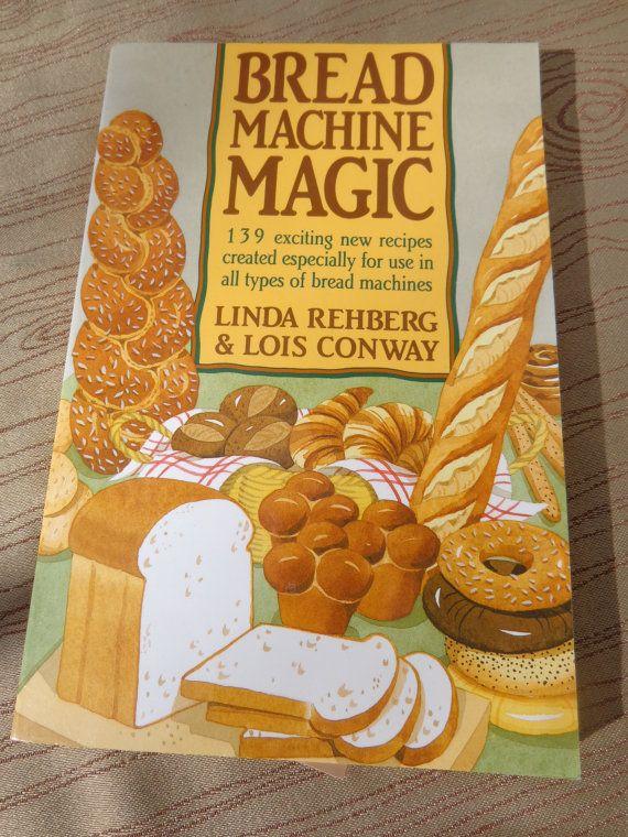 Book Cooking Bread Machine Magic 1992 SC 139 recipes ...