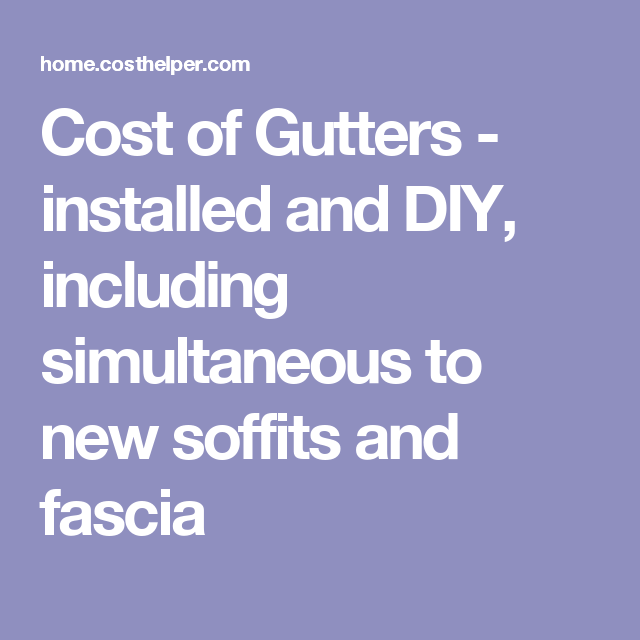 Cost Of Gutters Installed And Diy Including