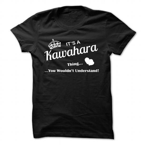 cool It's KAWAHARA Name T-Shirt Thing You Wouldn't Understand and Hoodie