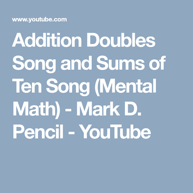 Addition Doubles Song and Sums of Ten Song (Mental Math) - Mark D ...
